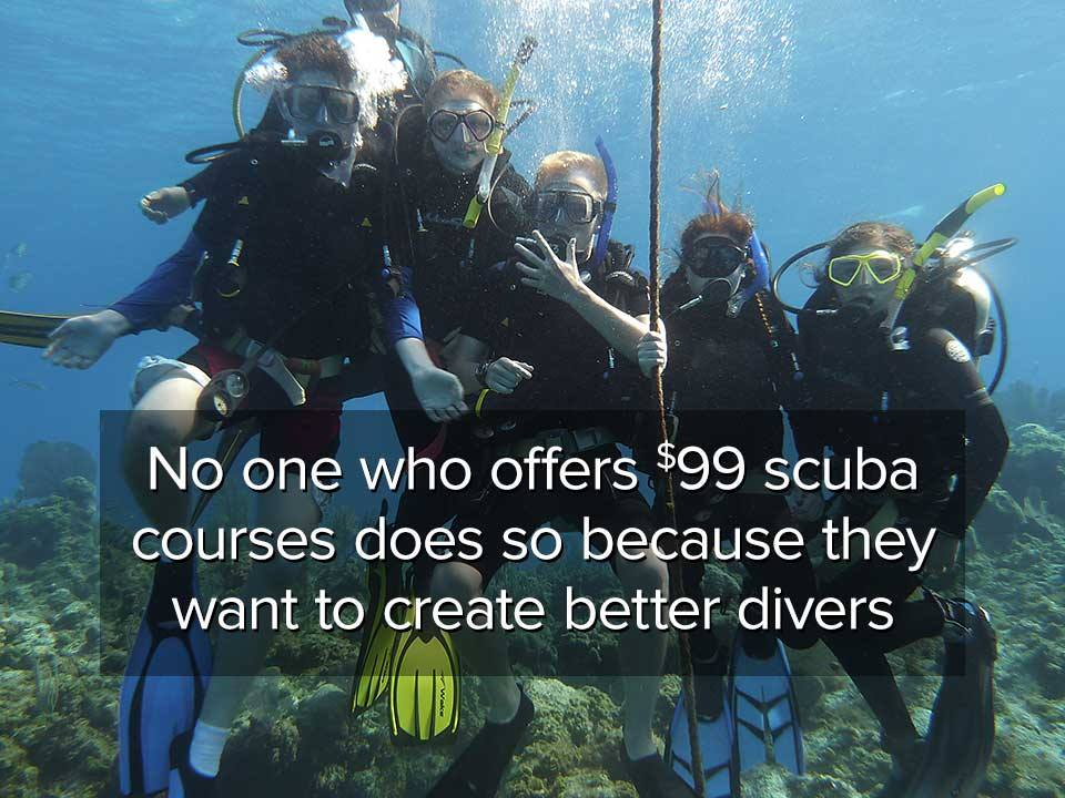 Cheap Scuba Courses Make Bad Divers
